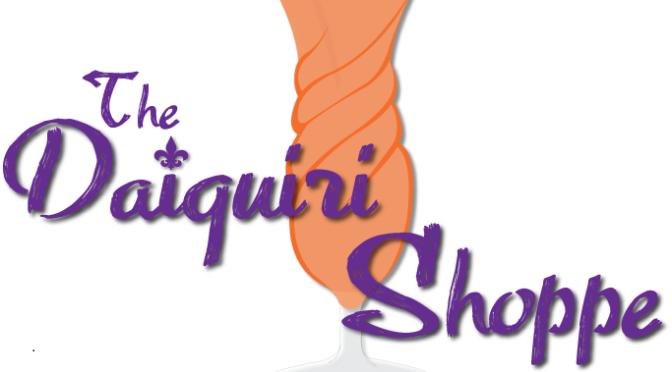 Laissez les bons temps rouler at the Daiquiri Shoppe in Carrollton